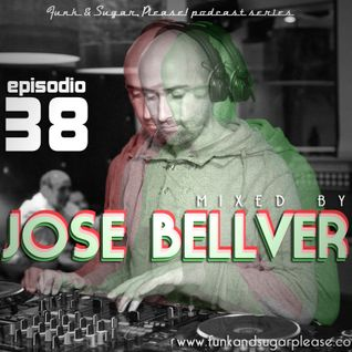 Funk & Sugar, Please! podcast 38 by Jose Bellver
