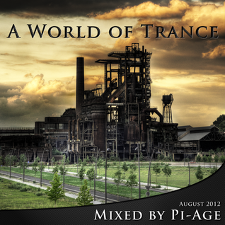 A World of Trance II - Mixed by Pi-Age (August 2012)