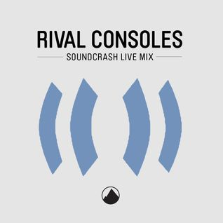 Soundcrash Live Mix by Rival Consoles