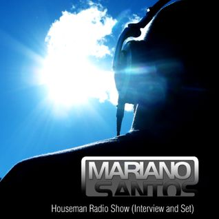 Mariano Santos @ Houseman Radio Show (Interview and Set)