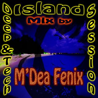 Deep & Tech Island Session Mix by M'DeaFenix 22.12.2012