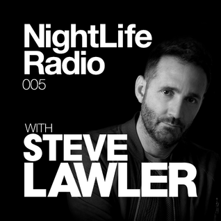 Steve Lawler presents NightLIFE Radio - Show 005