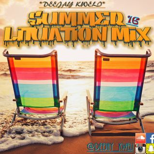DEEJAY_KWELI LITUATION SUMMER 16 MASH UP