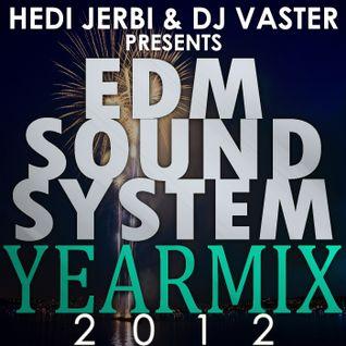 Hedi Jerbi & DJ Vaster pres. EDM Sound System #7 (Yearmix 2012)