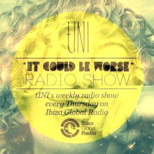 tINI - It Could Be Worse Radioshow @ Ibiza Global Radio - 12.07.2012