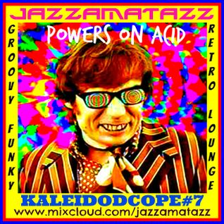 Kaleidoscope 7 -POWERS ON ACID. Retro grooviness