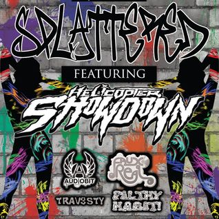 SPLATTERED // ft. Helicopter Showdown Set // 6/30/12