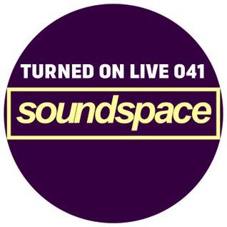 Turned On Live 041: Soundspace