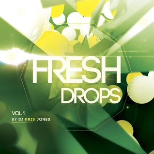 Underground Sound Presents Fresh Drops Vol.1 By Kris Jones