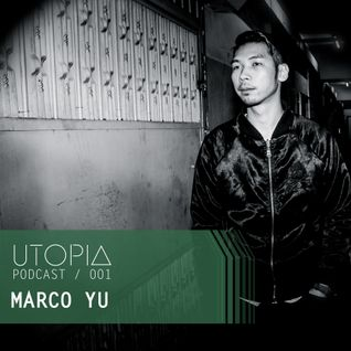 UTOPIAPODCAST 001 - Marco Yu