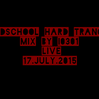 Oldschool Hard Trance Mix by i0301-Live 17.July.2015