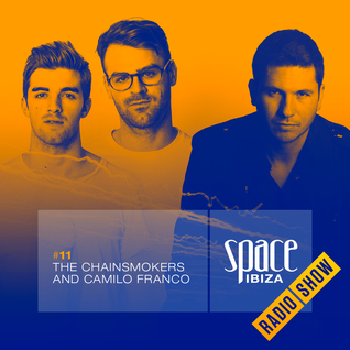 The Chainsmokers and Camilo Franco at Ibiza Calling - July 2014 - Space Ibiza Radio Show #11