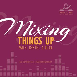 Dexter Curtin - Mixing Things Up (September 2016)