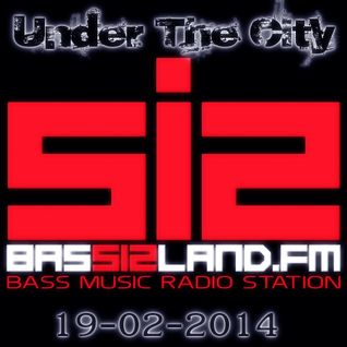 Under The City @ Bassisland.fm (19-02-2014)