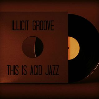 Illicit Groove: This Is Acid Jazz