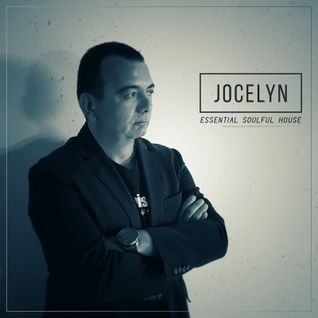 JOCELYN Presents ESSENTIAL SOULFUL HOUSE Vol. 01