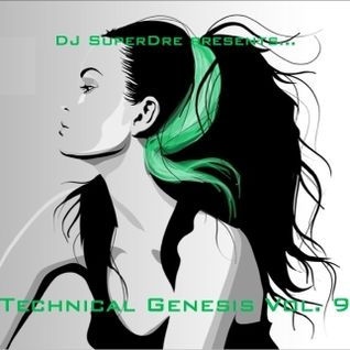 SuperDre presents...Technical Genesis Vol. 9