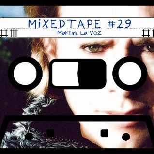 "MixedTape # 29 ""Martin. La Voz"""