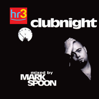 Mark Spoon † @ HR3 Clubnight