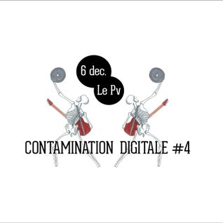 Contamination Digitale #4 @ Le Petit Voisin - Toulouse 06/12/14