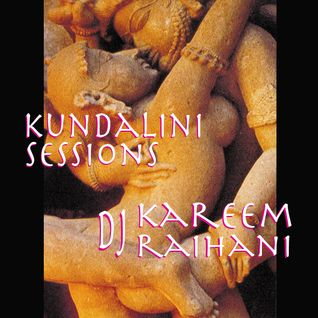 Dj Kareem Raïhani - Kundalini Sessions