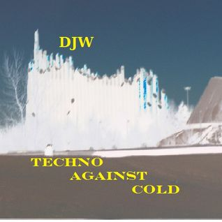 DJW - Techno against cold