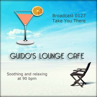 Guido's Lounge Cafe Broadcast 0127 Take You There (20140808)