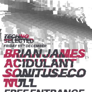 Sonitus Eco @ techno Selected 11/12/15