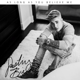Justin Bieber - As Long As You Believe Me