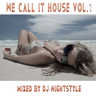 We Call it House - DJ Nightstyle