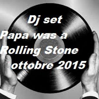 Dj Set     Papa was a Rolling Stone       ottobre 2015