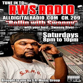 RWS RADIO PRESENTS ROLLIN WITH SWANNY LIVE!! 6_21_14