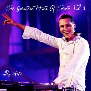 The Greatest Hits Of Tiësto, Vol. 1
