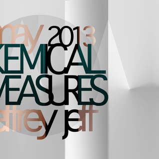 Kemical Measures :::: vol. May 2013 :::: JeffreyJeff