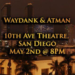 Waydank & Atman DJ Set: Downtown San Diego @ 10th Ave Theatre