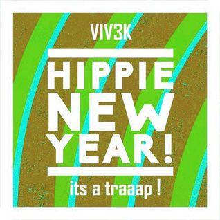 VIV3K - Hippie New year n Shit (Dj Set)