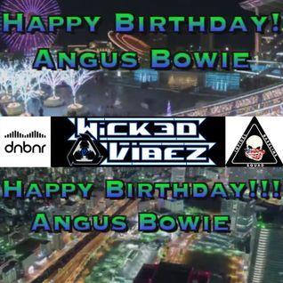 Wicked Vibez - Happy Birthday Angus Bowie 07-18-2016