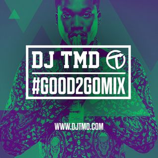 Good 2 Go Mix 29/07/15 (New R&B / Hip Hop)