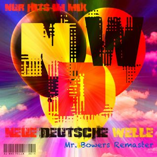 DJ Bad Fella - (aka. Major Tom) - NDW (Neu Deutsche Welle) Mix - (Remastered Version)