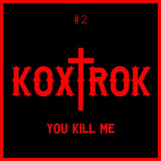 Koxtrok #2 by You Kill Me