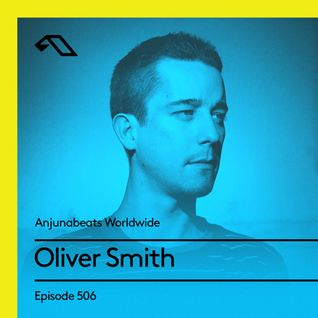 Anjunabeats Worldwide 506 with Olivier Smith