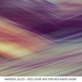 Marsen Jules - Exclusive mix for m50 radio show