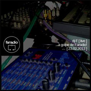 djF [live] en Faradio [23.02.2013]