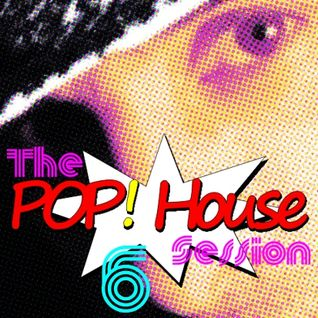 The POP! House Session #6