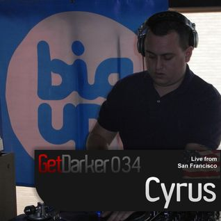Cyrus - GetDarkerTV 034 [Live from San Francisco)