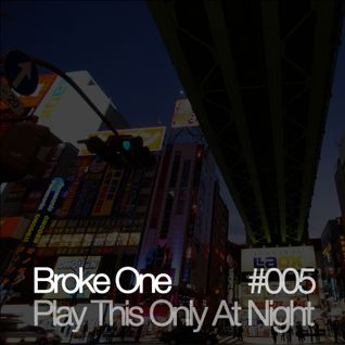 Play This Only At Night #005