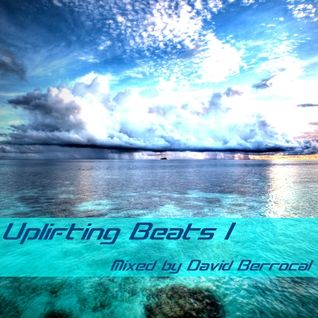Uplifting Beats l - Mixed by David Berrocal