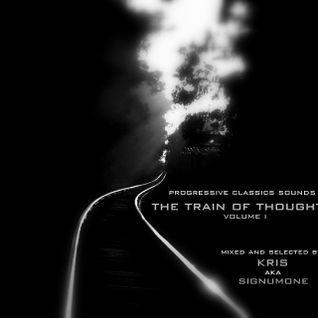 The Train of Thought volume 1 pres. by SignumOne aka Kris