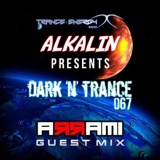 Alkalin vs ARRAMI pres Dark'N'Trance 067 @ Trance-Energy Radio 01.04.2015.