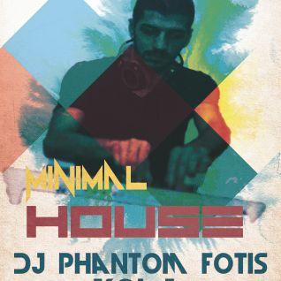 Minimal House vol...1 Dj Phantom Fotis Mix